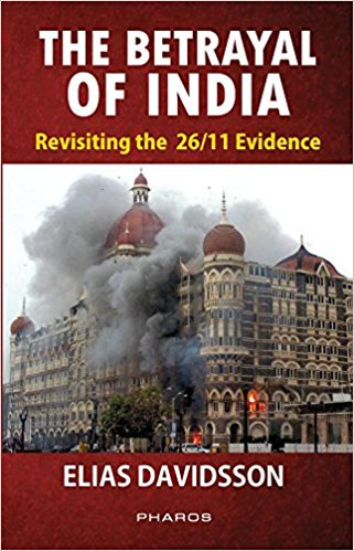 Betrayal of India Revisiting the 26,11 Evidence